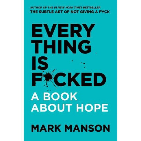 Everything Is F*cked - by  Mark Manson (Hardcover) - image 1 of 1