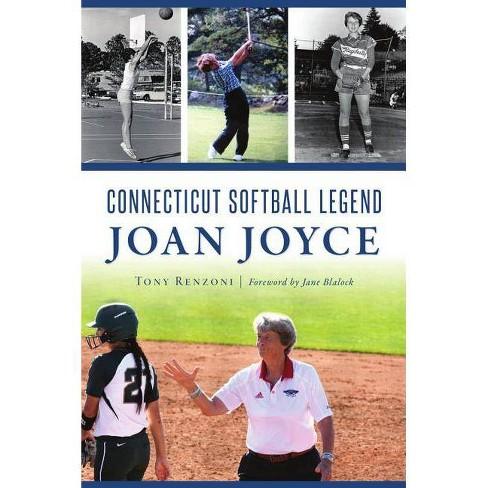 Connecticut Softball Legend Joan Joyce - by  Tony Renzoni (Paperback) - image 1 of 1