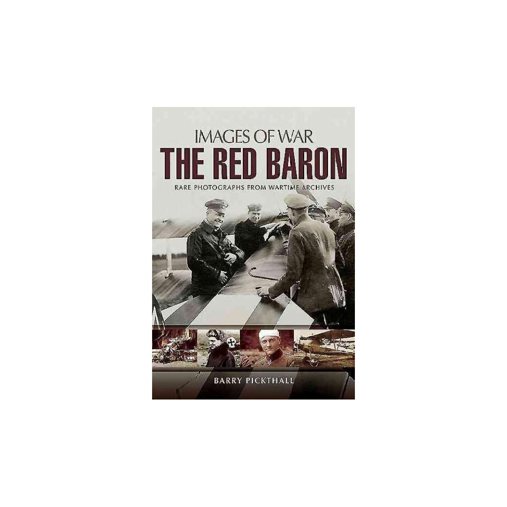 Red Baron : Rare Photographs from Wartime Archives (Paperback) (Barry Pickthall)