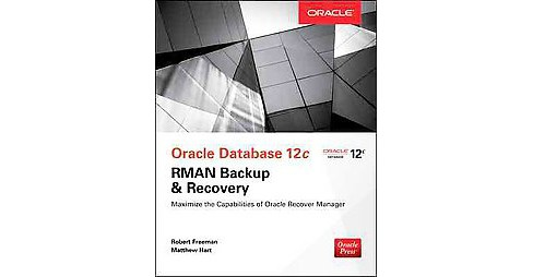 Oracle Database 12c Oracke RMAN Backup and Recovery (Paperback) (Robert G. Freeman) - image 1 of 1