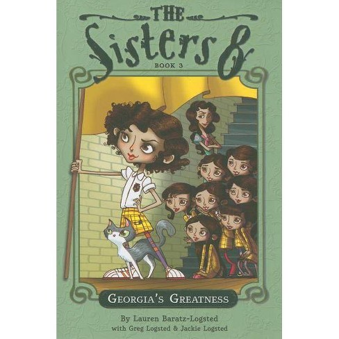 Georgia's Greatness - (Sisters Eight) by  Lauren Baratz-Logsted (Paperback) - image 1 of 1
