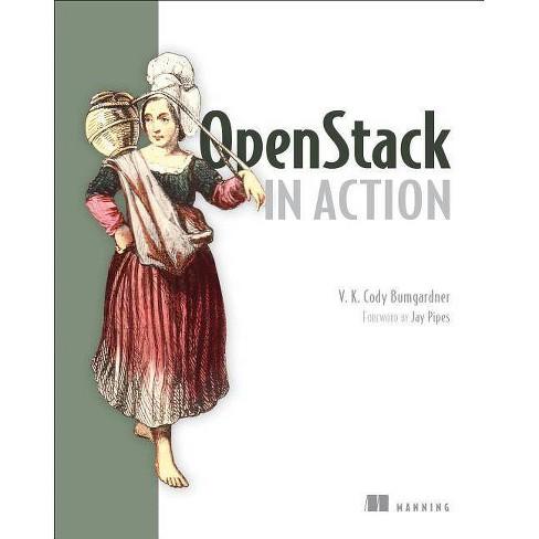 Openstack in Action - by  V K Bumgardner (Paperback) - image 1 of 1