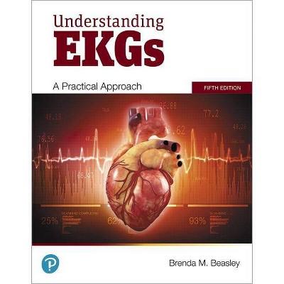 Understanding EKGs - 5th Edition by  Brenda Beasley (Paperback)