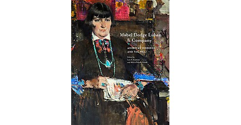 Mabel Dodge Luhan and Company : American Moderns and the West (Hardcover) - image 1 of 1