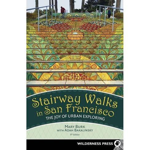 Stairway Walks in San Francisco - 9 Edition by  Mary Burk & Adah Bakalinsky (Paperback) - image 1 of 1