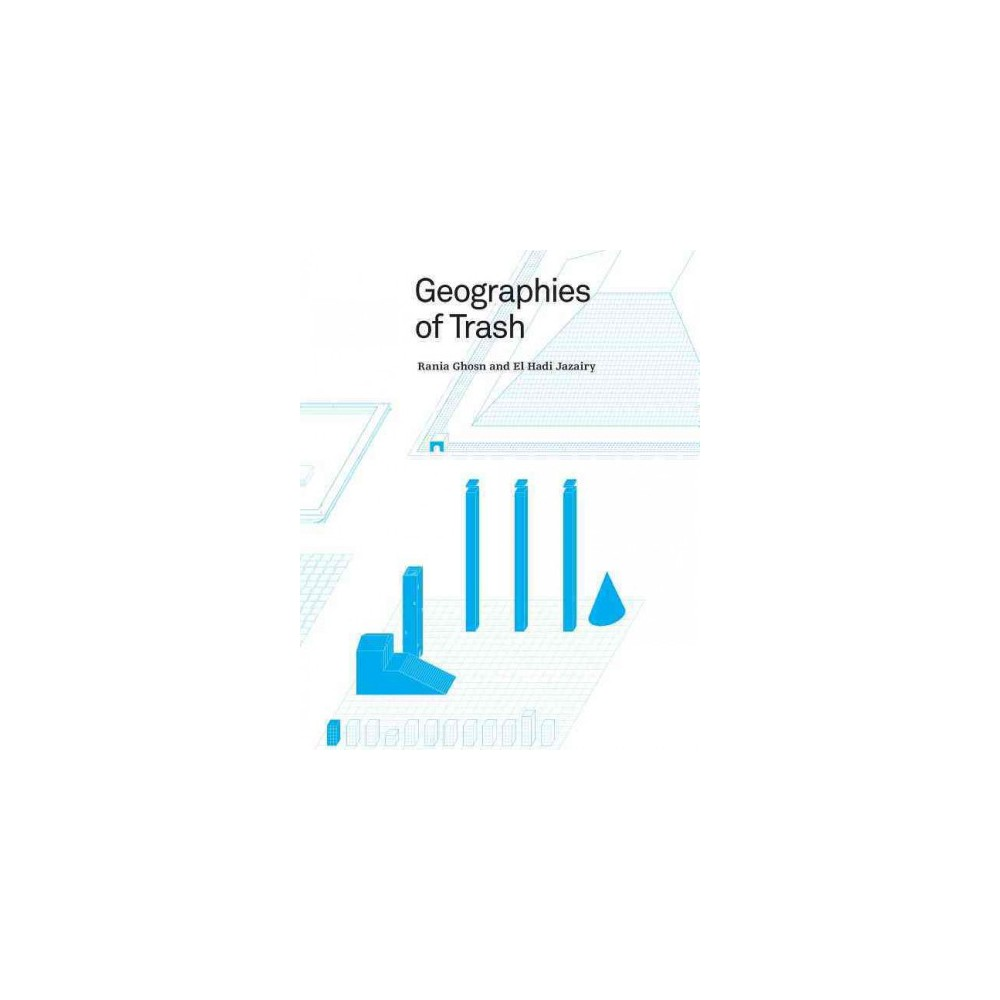 Geographies of Trash (Paperback) (Rania Ghosn)