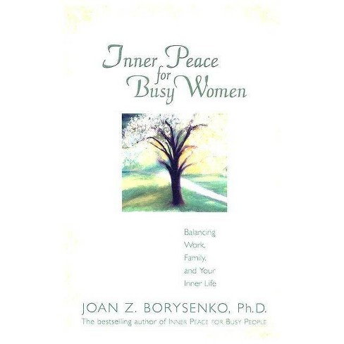 Inner Peace for Busy Women/Trade - by  Joan Borysenko (Paperback) - image 1 of 1