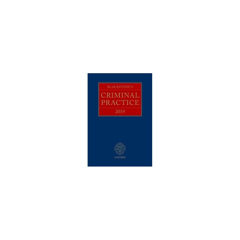 Blackstone's Criminal Practice 2019 - (Hardcover)