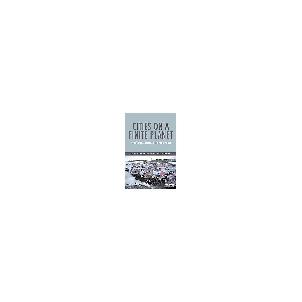 Cities on a Finite Planet : Towards transformative responses to climate change (Reprint) (Paperback)