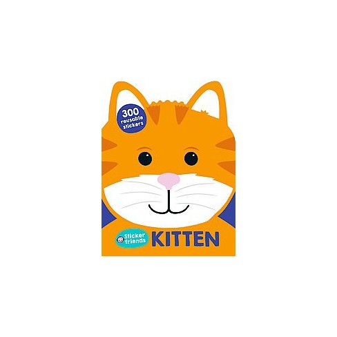 Sticker Friends: Kitten - by  Roger Priddy (Paperback) - image 1 of 1