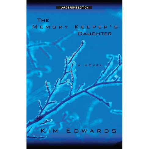 The Memory Keeper's Daughter - (Thorndike Paperback Bestsellers) by  Kim Edwards (Paperback) - image 1 of 1