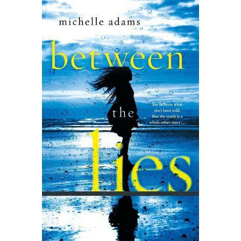 Between the Lies -  Reprint by Michelle Adams (Paperback) - image 1 of 1