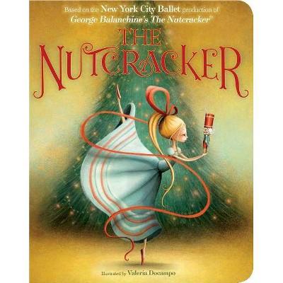 The Nutcracker - (Classic Board Books)by New York City Ballet (Board Book)