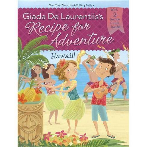 Hawaii! #6 - (Recipe for Adventure) by  Giada de Laurentiis & Brandi Dougherty (Paperback) - image 1 of 1
