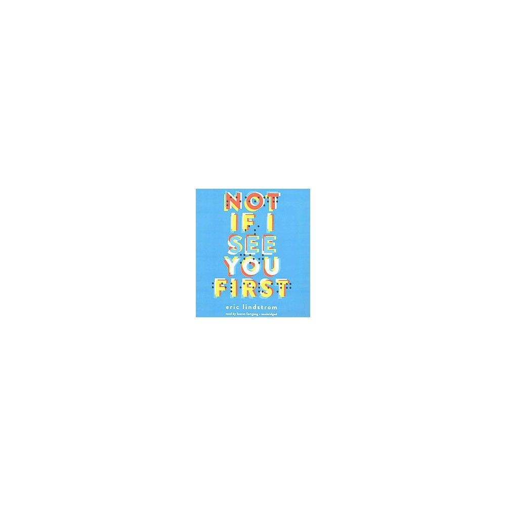 Not If I See You First (Unabridged) (CD/Spoken Word) (Eric Lindstrom)