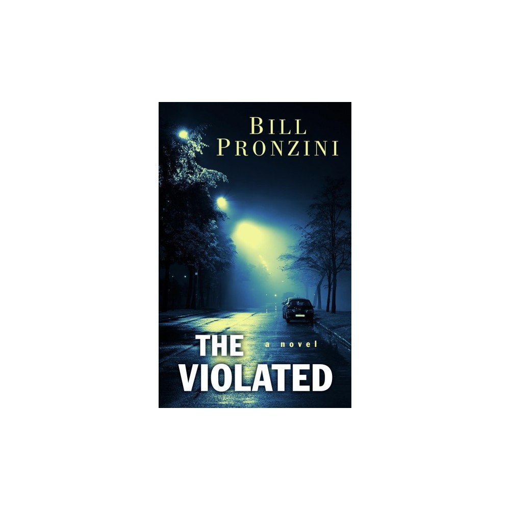 Violated - (Thorndike Press Large Print Mystery Series) by Bill Pronzini (Hardcover)