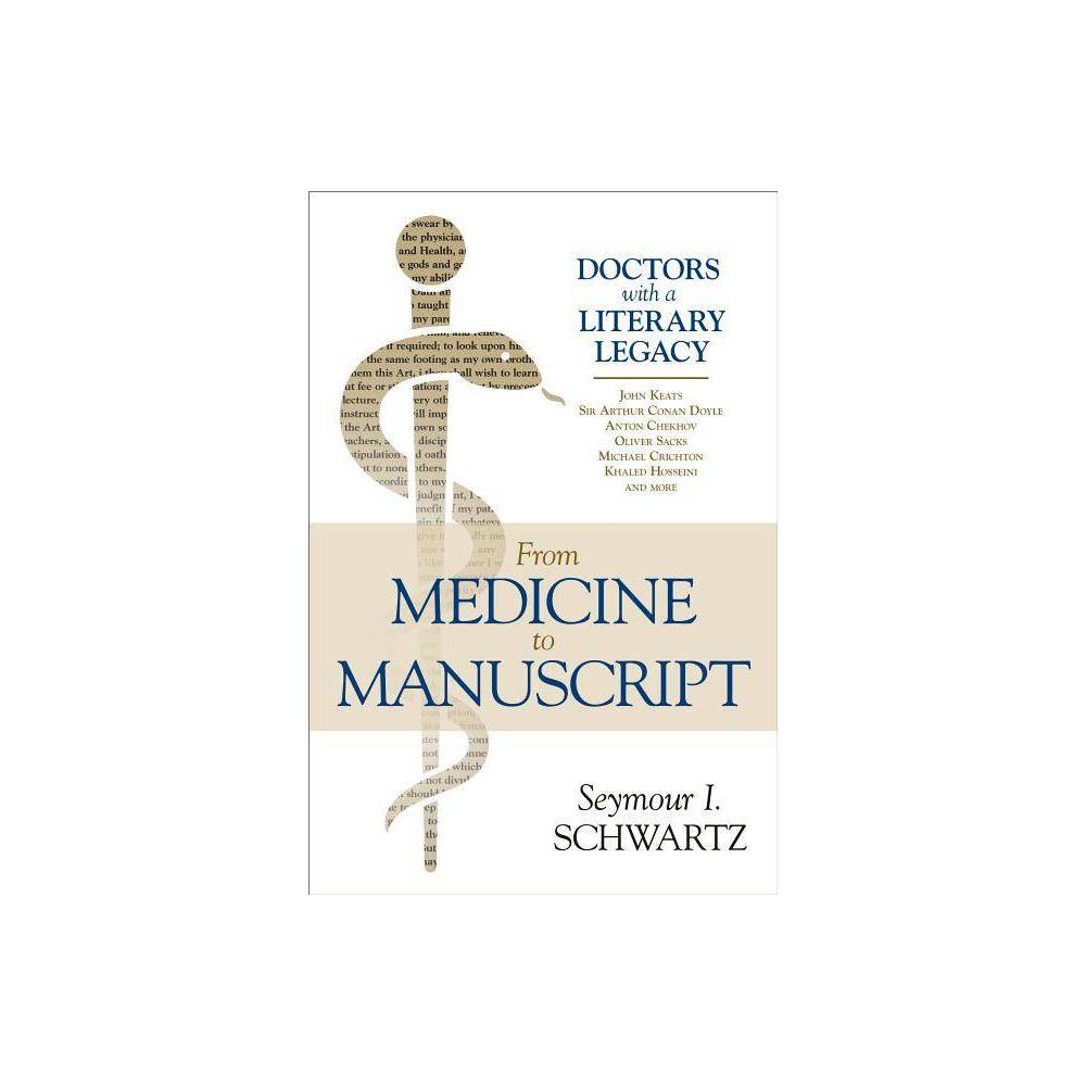 From Medicine to Manuscript - by Seymour I Schwartz (Hardcover) Reviews