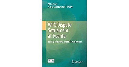 Wto Dispute Settlement at Twenty : Insiders' Reflections on India's Participation (Hardcover) - image 1 of 1