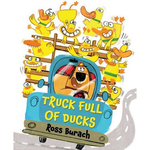 Truck Full of Ducks -  by Ross Burach (School And Library) - image 1 of 1