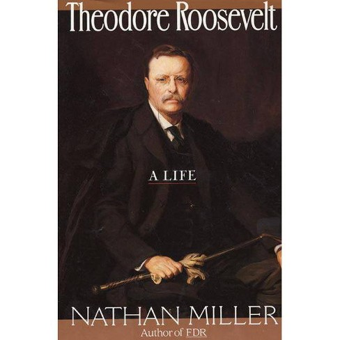 Theodore Roosevelt - by  Nathan Miller (Paperback) - image 1 of 1