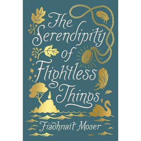 The Serendipity of Flightless Things - by  Fiadhnait Moser (Hardcover) - image 1 of 1