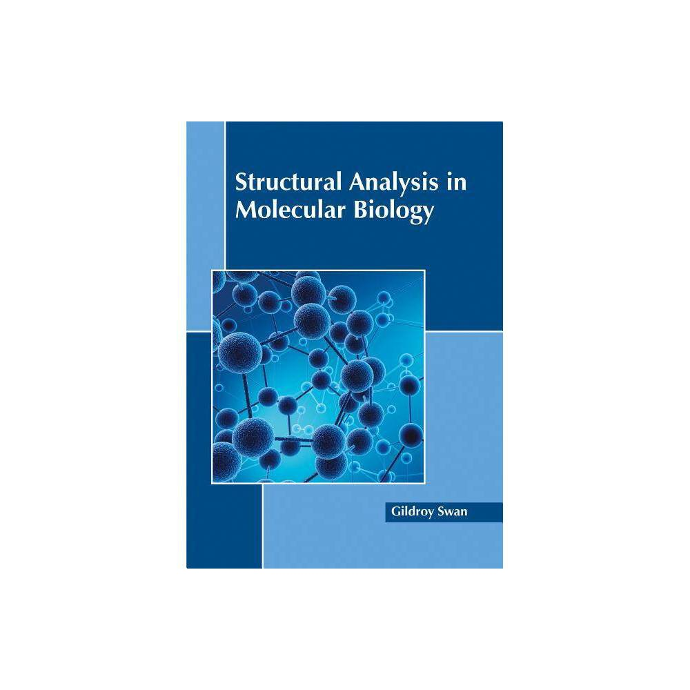 Structural Analysis in Molecular Biology - (Hardcover)