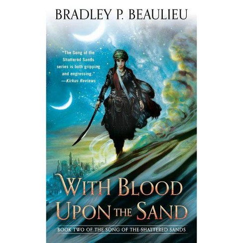With Blood Upon the Sand - (Song of Shattered Sands) by  Bradley P Beaulieu (Paperback) - image 1 of 1