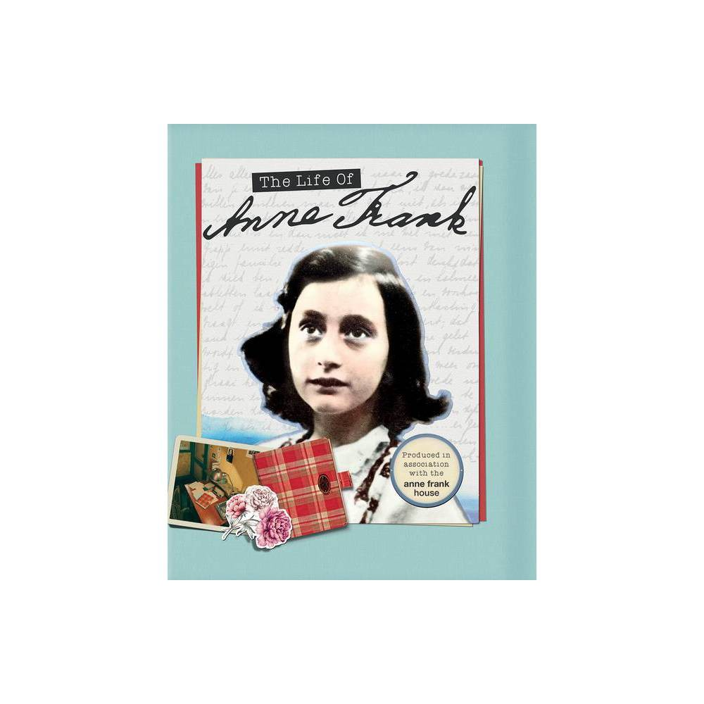 The Life Of Anne Frank By Kay Woodward Hardcover