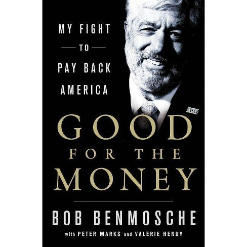 Good for the Money - by  Bob Benmosche (Hardcover) - image 1 of 1