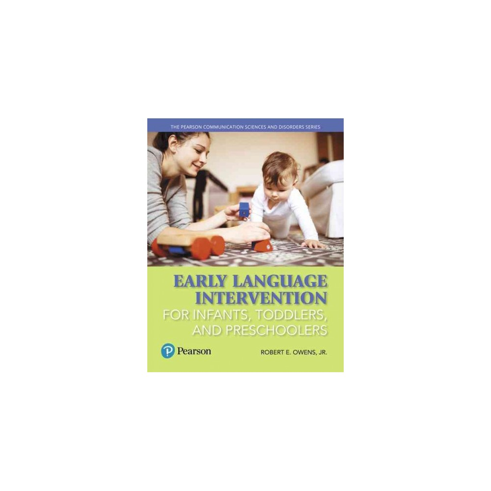 Early Language Intervention for Infants, Toddlers, and Preschoolers (Paperback) (Jr. Robert E. Owens)