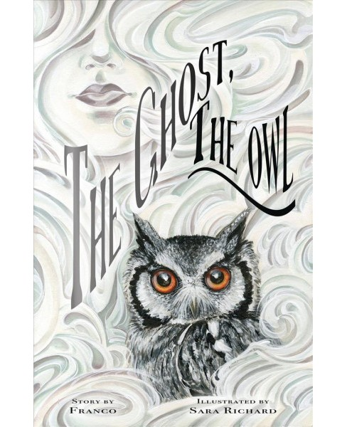 Ghost, the Owl -  by Franco (Hardcover) - image 1 of 1