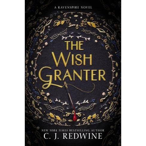 The Wish Granter - (Ravenspire) by  C J Redwine (Hardcover) - image 1 of 1