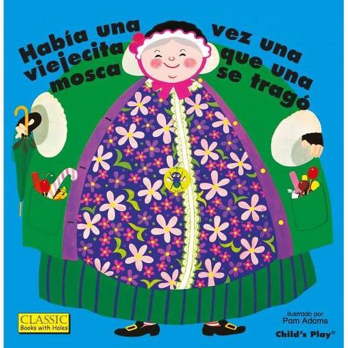 Hab�a Una Vez Una Viejecita Que Una Mosca Se Trag�. - (Classic Books with Holes) (Board_book) - image 1 of 1