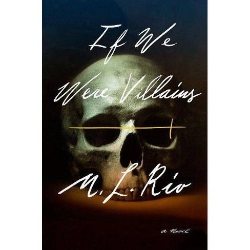 If We Were Villains - by  M L Rio (Hardcover) - image 1 of 1