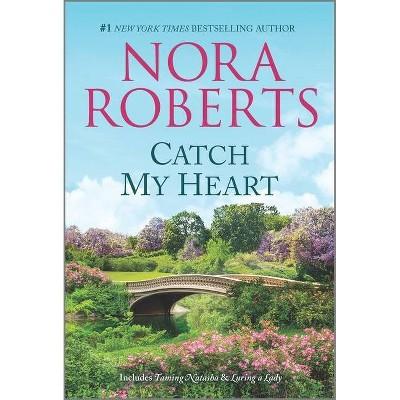 Catch My Heart - (Stanislaskis) by Nora Roberts (Paperback)