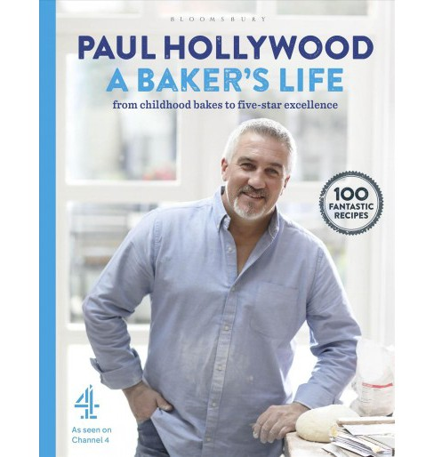 Baker's Life : From Childhood Bakes to Five-Star Excellence -  by Paul Hollywood (Hardcover) - image 1 of 1
