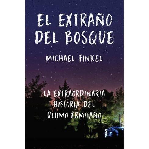 El Extraño del Bosque - by  Michael Finkel (Hardcover) - image 1 of 1