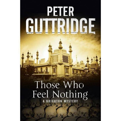 Those Who Feel Nothing - (Brighton Mysteries) by  Peter Guttridge (Hardcover) - image 1 of 1