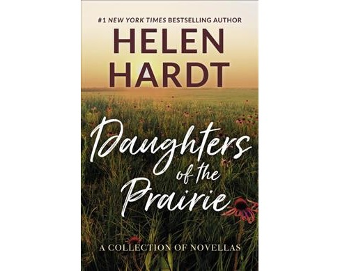 Daughters of the Prairie : A Collection of Novellas (Paperback) (Helen Hardt) - image 1 of 1