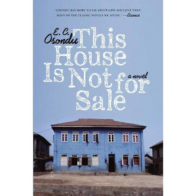 This House Is Not for Sale - by  E C Osondu (Paperback)