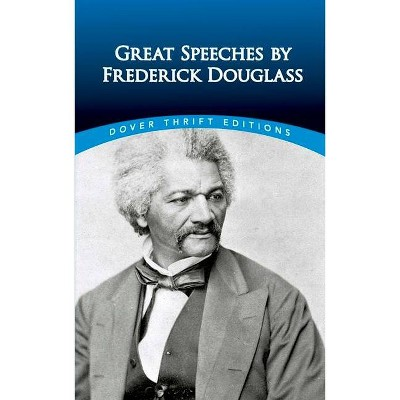 Great Speeches by Frederick Douglass - (Dover Thrift Editions) (Paperback)