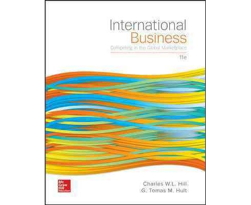 International Business : Competing in the Global Marketplace (Hardcover) (Charles W. L. Hill) - image 1 of 1