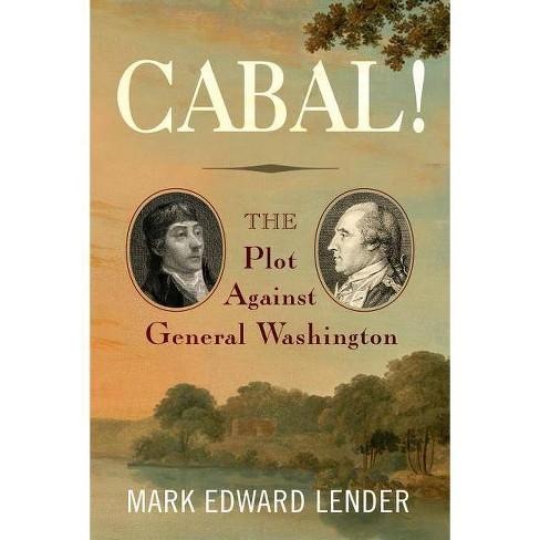 Cabal! - by  Mark Edward Lender (Hardcover) - image 1 of 1