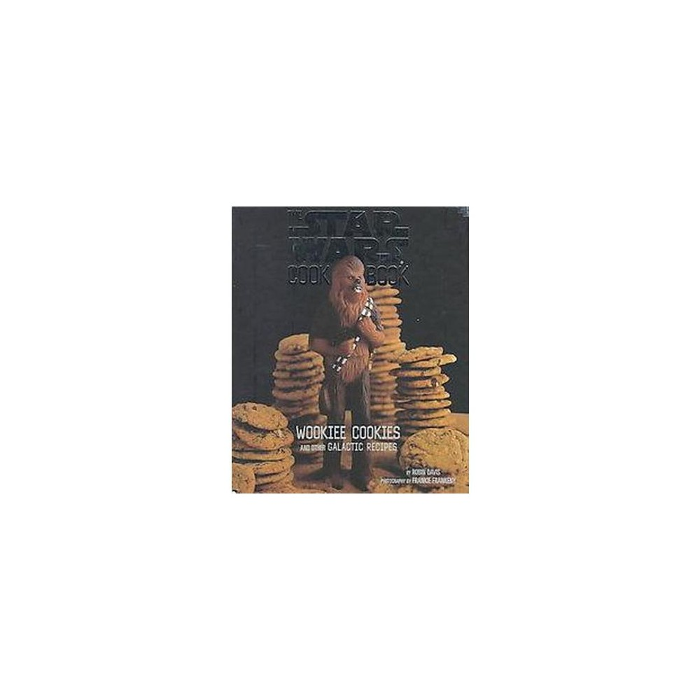 The Star Wars Cookbook Hardcover By Robin Davis