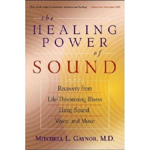 The Healing Power of Sound - by  Mitchell L Gaynor (Paperback) - image 1 of 1
