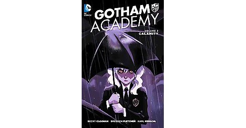 Gotham Academy 2 : Calamity (Paperback) (Becky Cloonan & Brenden Fletcher) - image 1 of 1