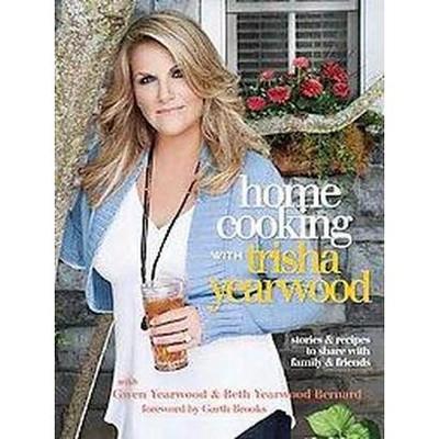 Home Cooking With Trisha Yearwood (Hardcover)by Trisha Yearwood