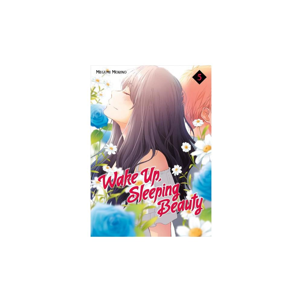 Wake Up, Sleeping Beauty 5 - (Wake Up, Sleeping Beauty) by Megumi Morino (Paperback)