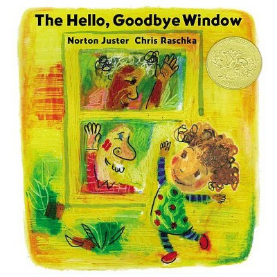 The Hello, Goodbye Window - (Caldecott Medal - Winner Title(s)) by  Norton Juster (Hardcover)