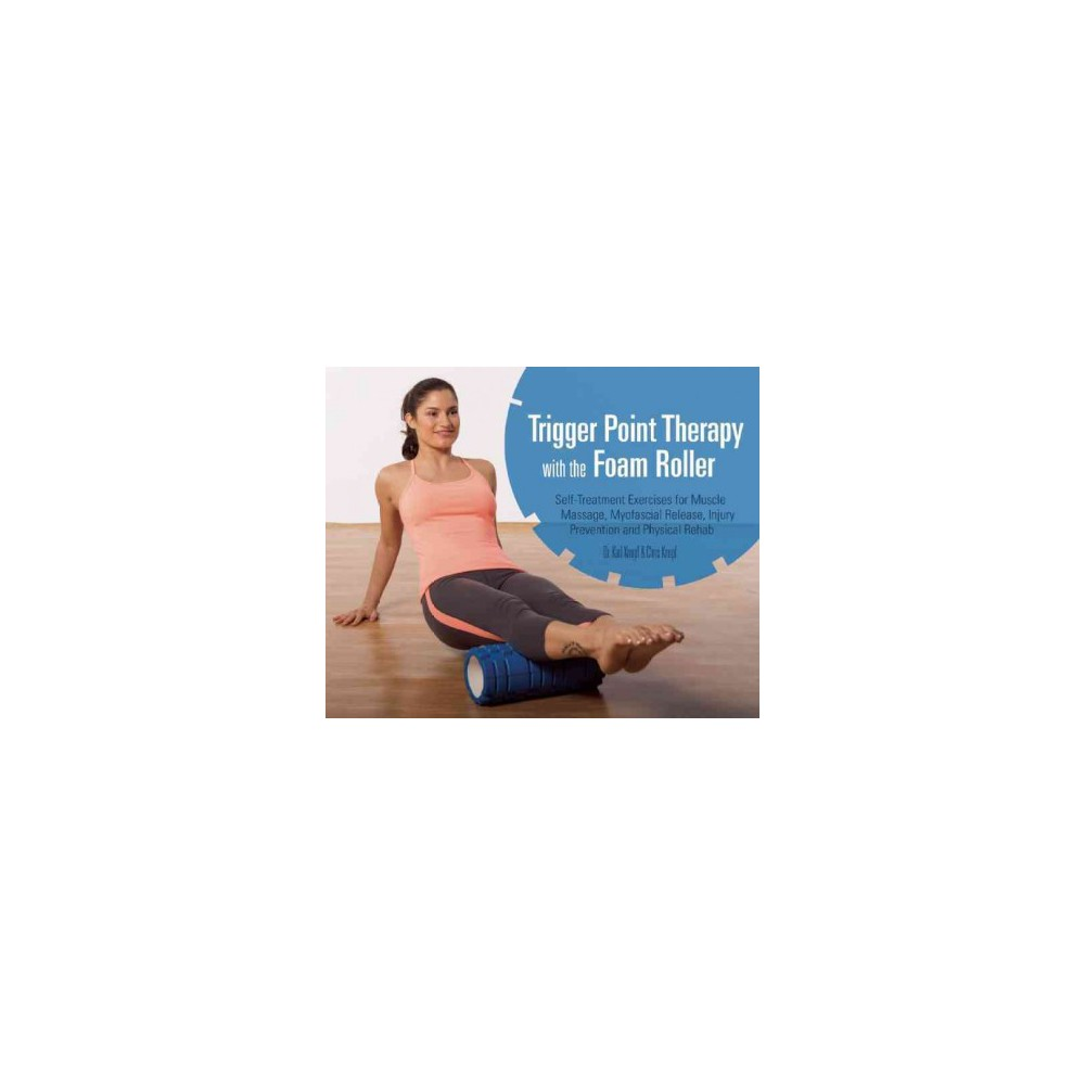 Trigger Point Therapy With the Foam Roll (Paperback)